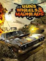 Guns, Wheels & Madheads 3D
