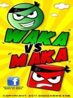 Waka vs Maka / Вака против Мака