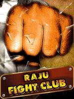 Raju Fight Club / Бойцовский Клуб Раджу